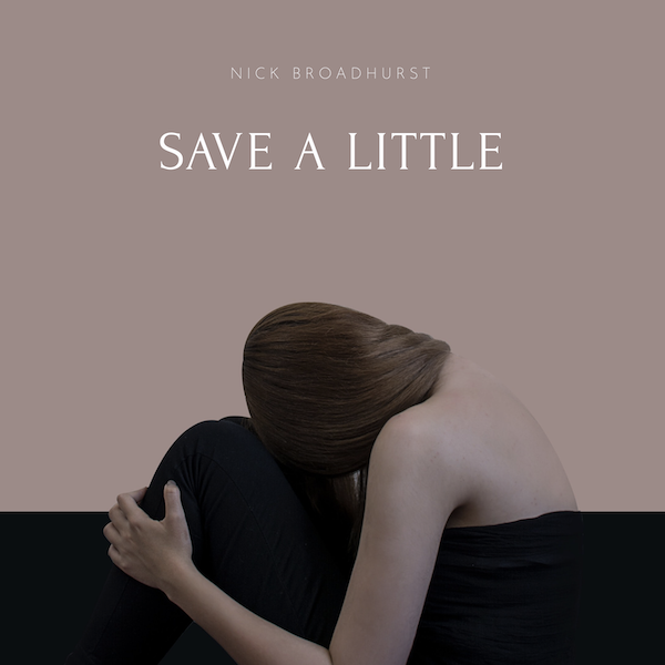 Save a Little Nick Broadhurst